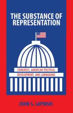 The Substance of Representation Congress, American Political Development, and Lawmaking